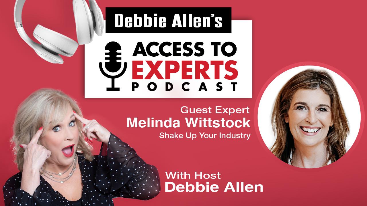Shake Up Your Industry with Debbie Allen & Melinda Wittstock