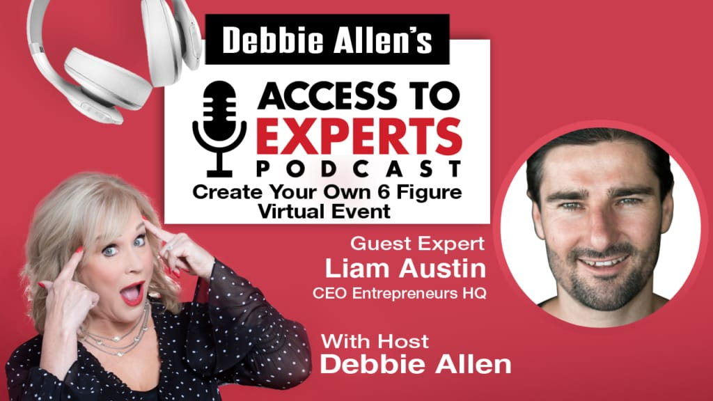 Create Your Own 6-Figure Virtual Event with Debbie Allen and Liam Austin