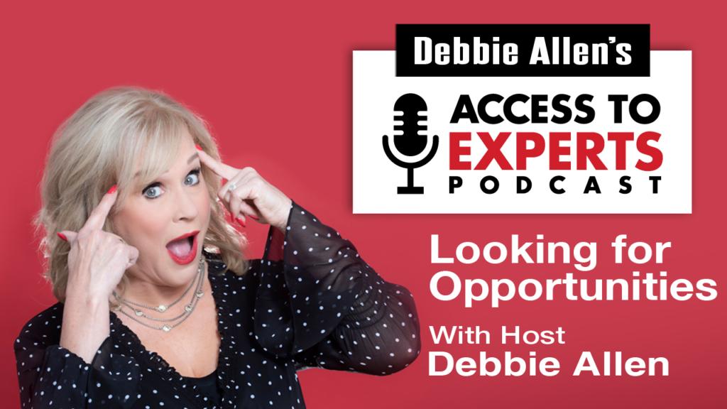 Looking for Opportunities with Debbie Allen