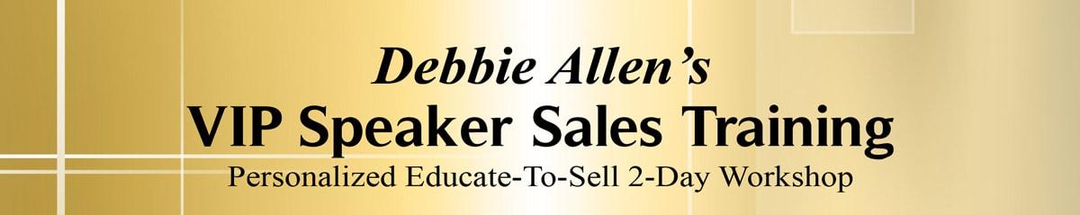 Debbie Allen's VIP Speaker Sales Training banner